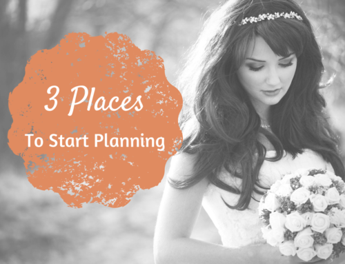 3 Places to Start When Planning Your Wedding
