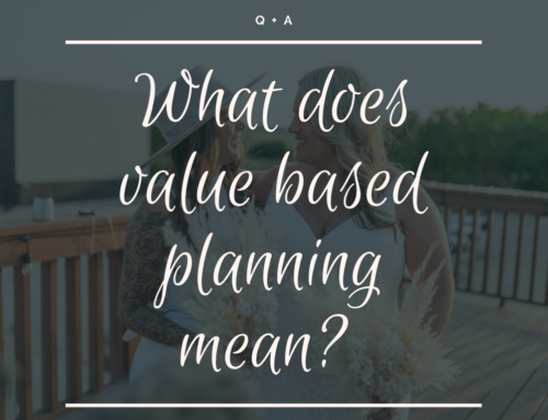 What does value based planning mean?