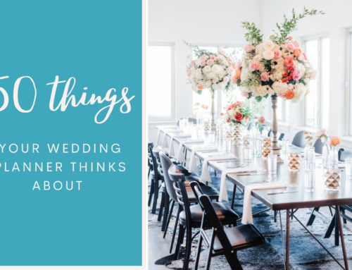 50 Things your wedding planner thinks about