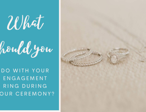 What should you do with your engagement ring during your ceremony?